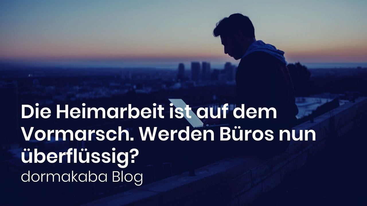 Thumbnail of https://blog.dormakaba.com/de/die-heimarbeit-ist-auf-dem-vormarsch-werden-bueros-nun-ueberfluessig/
